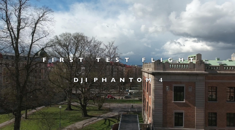 DJI Phantom 4 – First Test Flight
