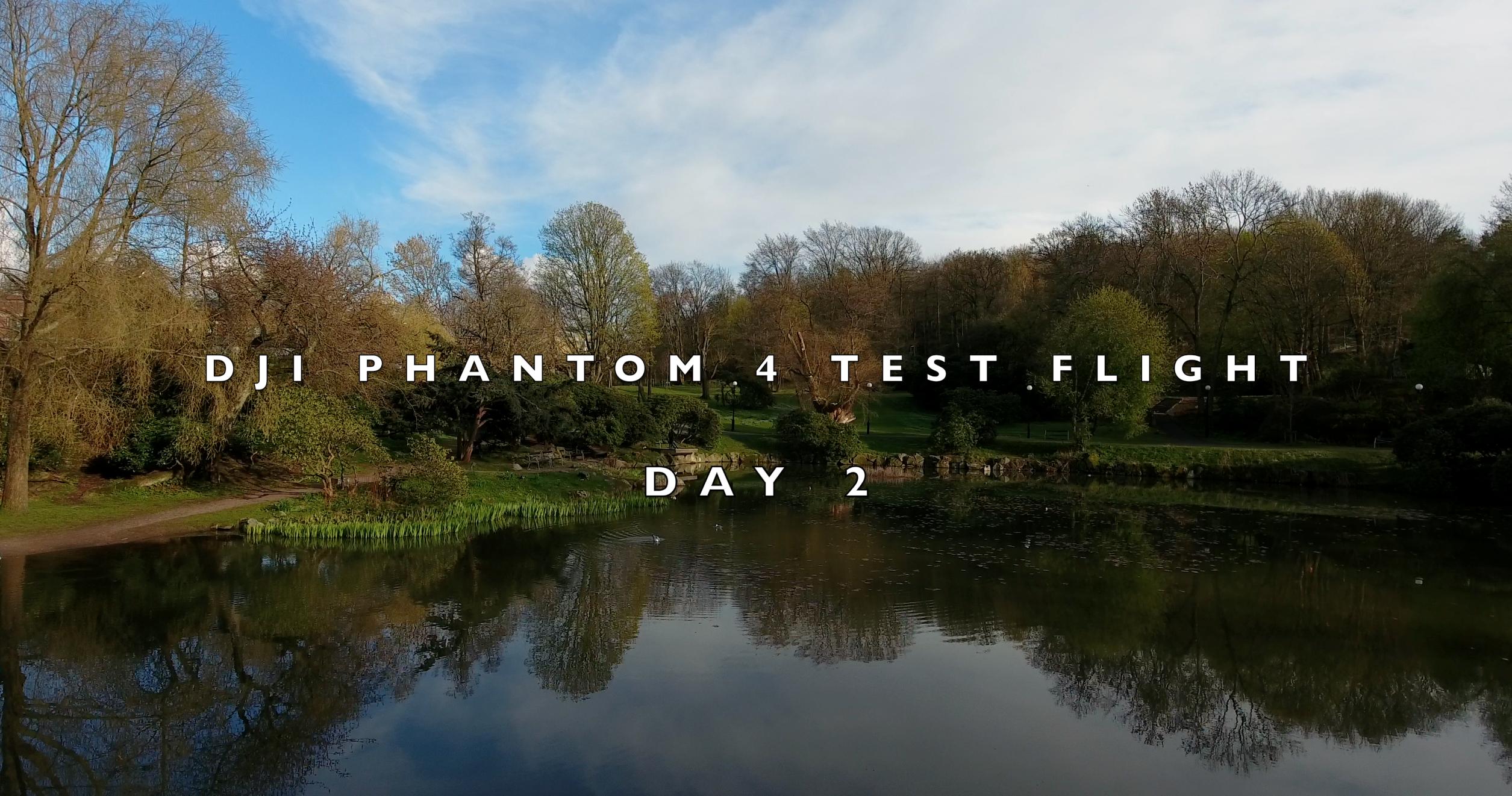 DJI Phantom 4 –  Test Flight day 2
